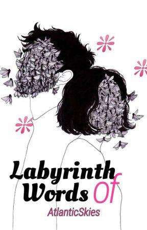Labyrinth of Words by AtlanticSkies