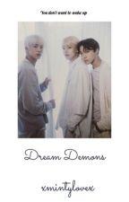 Dream Demons by xmintylovex