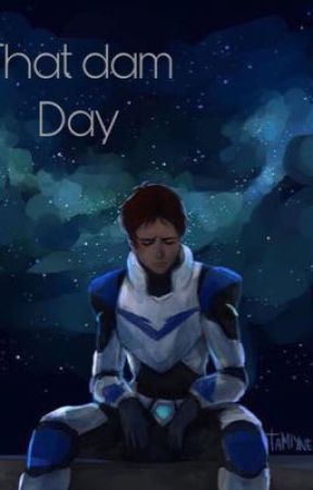 That dam day -a klance story- by chatton676