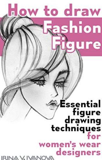 How To Draw Fashion Figure Pdf By Irina Ivanova Fycuceja80759 Wattpad