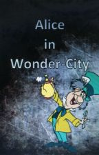 Alice in Wonder-City by lilpil4000