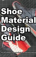 Shoe Material Design Guide [PDF] by Wade Motawi by wurowera37212