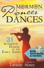 Mormon Pioneer Dances (PDF) by Laraine Miner by dafyfiji68434
