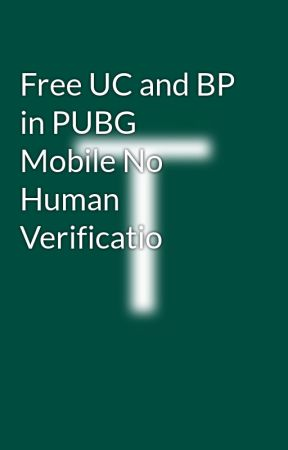 Free Uc And Bp In Pubg Mobile No Human Verificatio Pubg