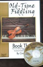 Old-Time Fiddling Book Three [PDF] by Cindy Miles by wilelera11101