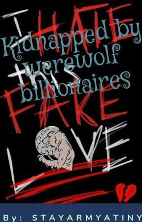 Kidnapped By Werewolf Billionares by STAYARMYATINY