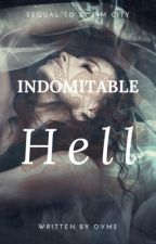 Indomitable Hell  by Ovmee0