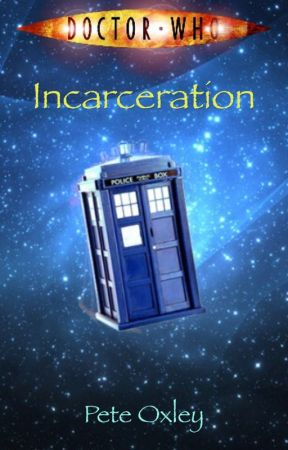 Doctor Who - Incarceration by Pete_Oxley