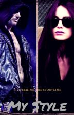 My Style ( WWE Fanfiction ) by LarissaBatista2