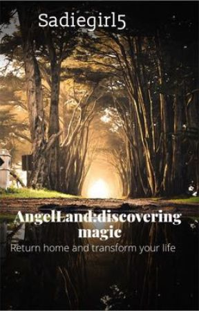 Angel Land: Discovering Magic by Sadiegirl5
