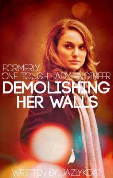 Demolishing Her Walls