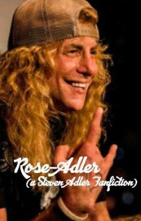 Rose-Adler (a Steven Adler Fanfiction) by DancinonSunsetStrip