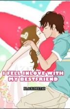 I fell Inlove with my Bestfriend by BlackCheetah