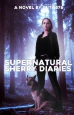 Supernatural Sherry Diaries (A Supernatural/The Vampire Diaries Crossover) by Cutie576