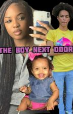 The Boy Next Door by Therealsheniyah