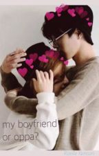 My Boyfriend or Oppa? (Jimin & Jungkook) by goldcoldheart