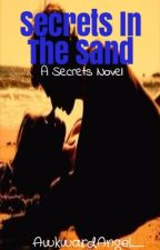 Secrets in the Sand (#1 of the Secrets Novels) by AwkwardRainbow