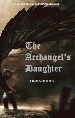 The Archangel's Daughter (Book 1 of The Angel Chronicles) EDITING PROCESS