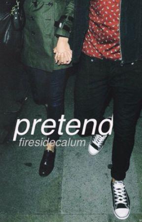 pretend ➵ c.h. by firesidecalum