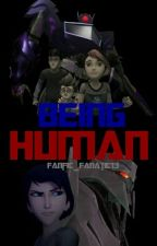 Being Human (Transformers Prime) by Fanfic_Fanatic13