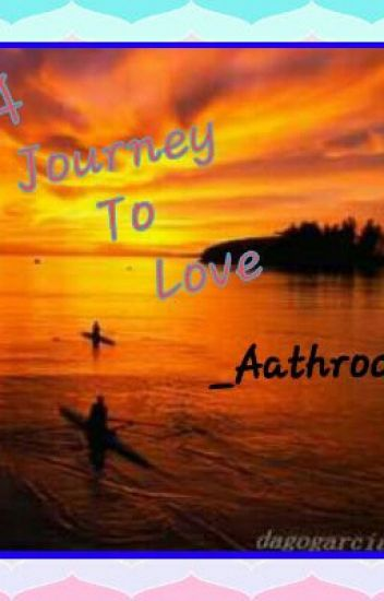 A Journey to Love...