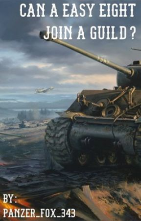 Can A Easy Eight Join A Guild?  (Male WW2 Tank Commander Reader x Fantasy Harem) by PANZER_FOX_343