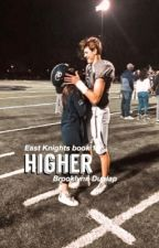 Higher (East Knights book 1) by ravensconnelly