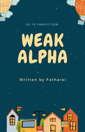 Weak Alpha [New Version] by Tootooboo