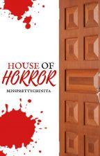 House Of Horror by missprettychinita