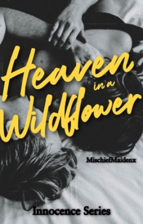 [18+]HEAVEN IN A WILDFLOWER by mischiefmaidenx