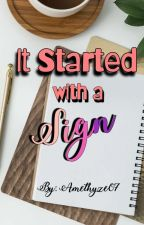 It Started With a Sign by amethyze07