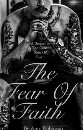 The Fear Of Faith [A Sequel] by AmyAfternator