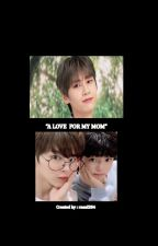 A LOVE FOR MY MOM [WEISHIN WITH JINWOO] by PoniWarteg