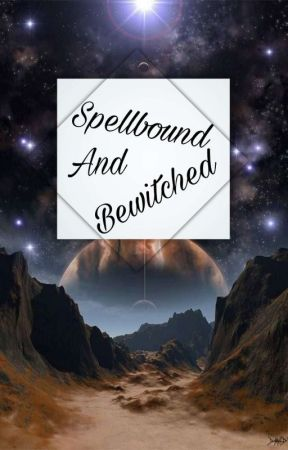 Spellbound And Bewitched  by Midnight_Owll