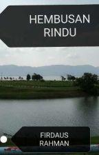 HEMBUSAN RINDU by fendy89