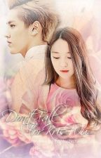 Don't Fall For Kris Wu [EXO Fanfiction] by FantasticYeoja