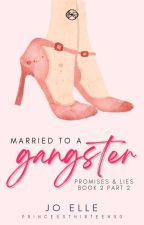 P&L 2.5: Married to a Gangster [COMPLETED] by PrincessThirteen00