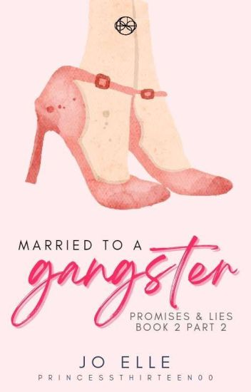 P&L 2.5: Married to a Gangster [COMPLETED]