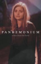 PANDEMONIUM (A Daryl Dixon Fan fiction) by Chaoticmushrooom