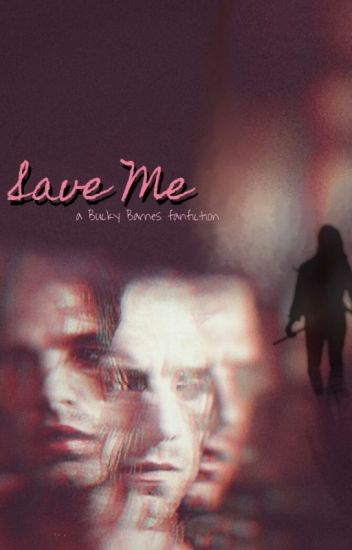 Save Me  [BUCKY BARNES]
