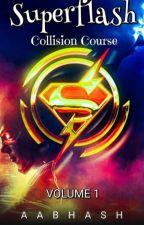Superflash:Collison Course (Volume 1) by CallmeBethel