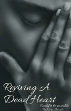 Reviving A Dead Heart by MakemeAsavage