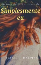 Simplesmente Eu by Isamartins2401