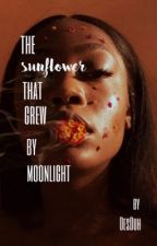 The Sunflower That Grew By Moonlight by DesDuh