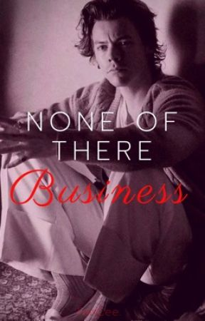 None Of There Business (h.s) by PleaseFancyMe