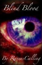 Blind Blood by RavensCalling