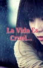 La Vida Es Cruel... (Yesung y tú) (OneShot) by YoshinoELFish