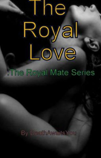 The Royal Love : The Royal Mate Series Book Two