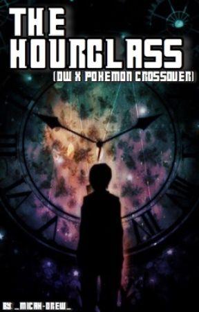 The Hourglass (DW X Pokémon Crossover) by _Micah-Drew_