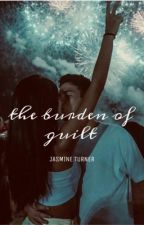 The Burden of Guilt by itsyaboijasmine